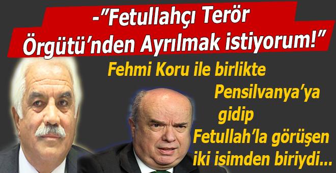 """""""Fetullahçı terör örgütünden istifa ediyorum!"""""""