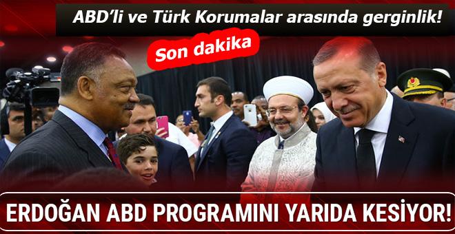 Son dakika: Erdoğan; ABD Programını yarıda kesti!