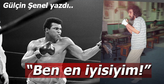 Gülçin Şenel yazdı; Muhammed Ali; Ben en iyisiyim!