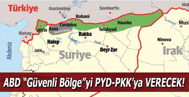 """ABD, """"Güvenli Bölge""""yi PYD-PKK'ya Verecek!"""