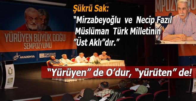 """""""Mirzabeyoğlu ve Necip Fazıl, Müslüman Türk Milletinin """"Üst aklı""""dır!"""