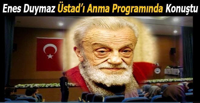 """Enes Duymaz, """"Üstad'ı anma programı""""nda konuştu..."""