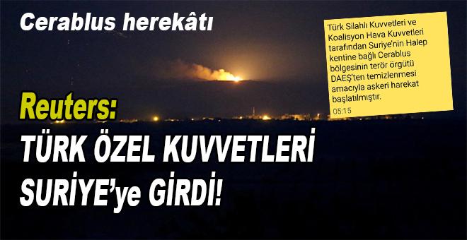 Cerablus harekâtı; Türk Özel Kuvvetleri Suriye'ye girdi!