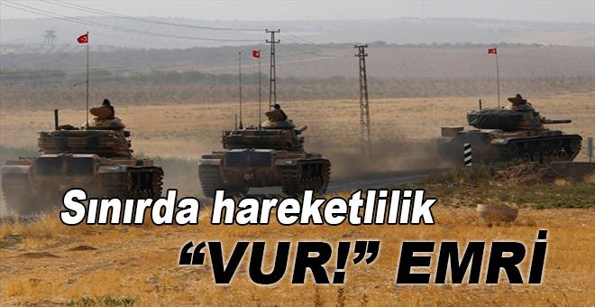 """Sınırda """"Fırat Kalkanı"""" hareketliliği, Mehmetçiğe vur emri"""