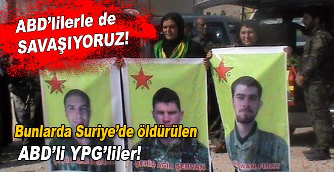 Suriye'de ABD'li YPG'lilerle de savaşıyoruz!