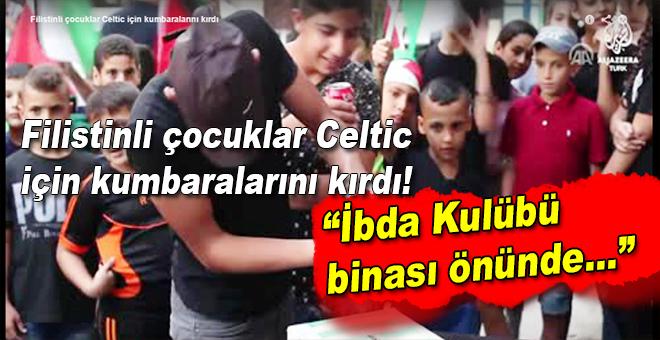 Filistinli çocuklar Celtic için kumbaralarını kırdı