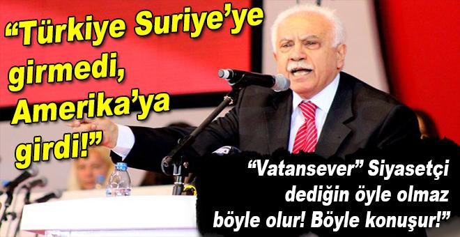 """""""Türkiye Suriye'ye girmedi, Amerika'ya girdi!"""""""
