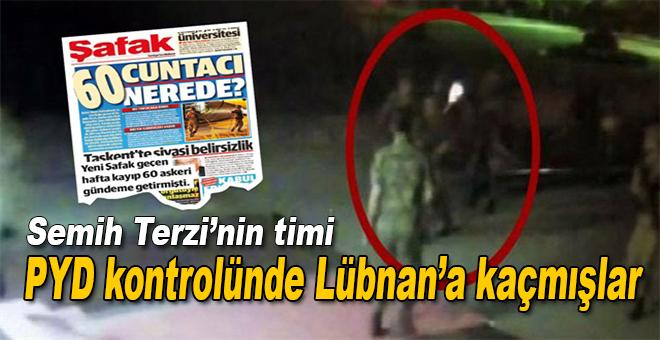 İhanet Timi, PYD'nin yardımıyla Lübnan'a kaçmış!