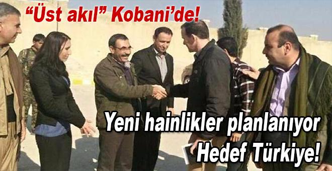 """Kürtleri kandıran ve Türkiye'ye tuzak kuran """"üst akıl"""" yeniden Kobani'de"""