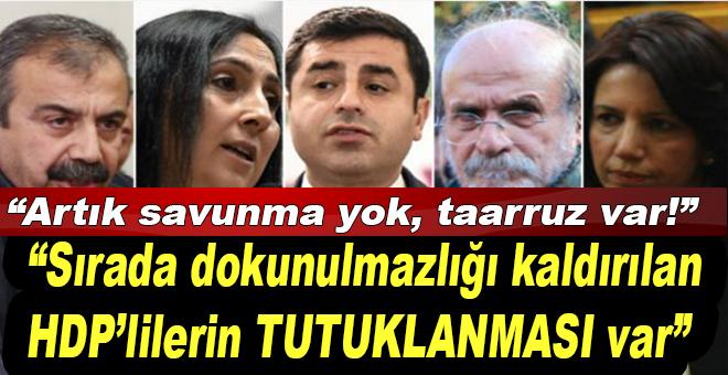"""""""Sırada HDP'li vekillerin tutuklanması var!"""""""