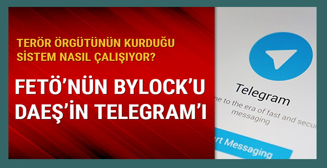 FETÖ'nün ByLock'u IŞİD'in Telegram'ı