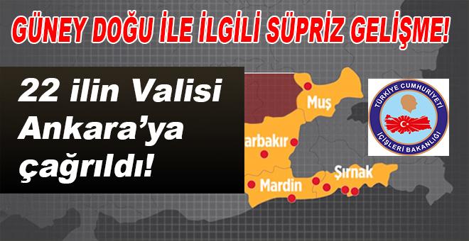 Doğu ile ilgili süpriz gelişme; 22 ilin valisi Ankara'ya çağrıldı!