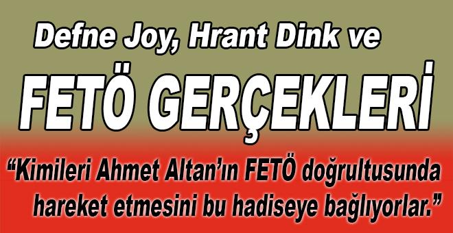 Defne Joy, Hrant Dink ve FETÖ gerçekleri!