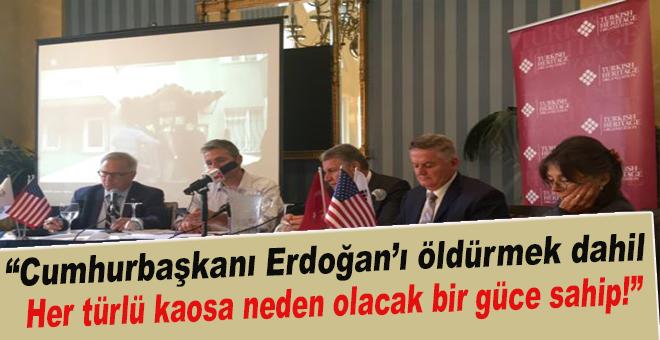 """""""Erdoğan'ı öldürmek dahil her türlü kaos yaratacak güce sahipler!"""""""