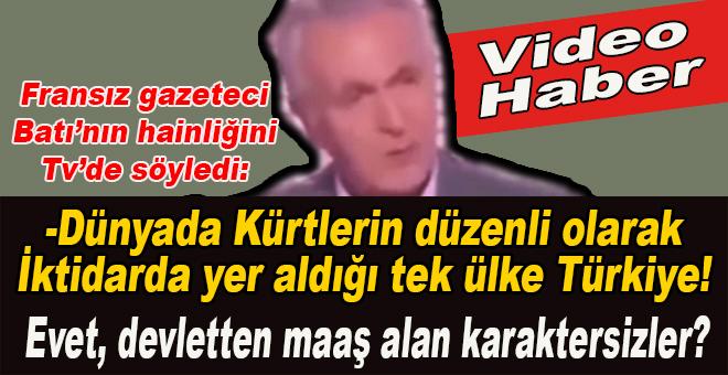 """Fransız gazeteci; """"Dünyada Kürtlerin iktidarda yer aldığı tek ülke Türkiye!"""""""