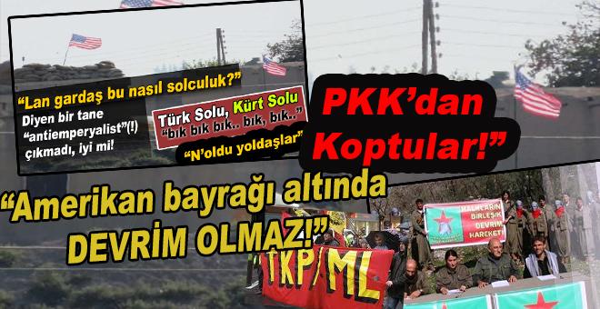 Komünist Devrim için PKK'nın peşine takılmışlardı; ABD Bayraklarını görünce PKK'dan ayrıldılar!