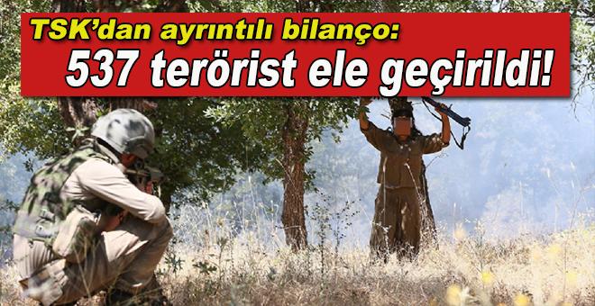 TSK'dan ayrıntılı bilanço: 537 terörist ele geçirildi