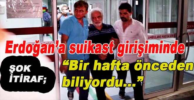 """Erdoğan'a suikast girişiminde şok itiraf; """"Alaaddin Kaya 1 hafta önceden biliyordu!"""""""