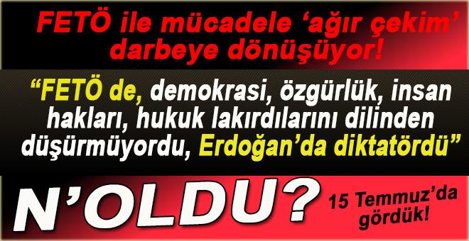 """""""FETÖ de demokrasi, özgürlük, insan hakları, hukuk laflarını dilinden düşürmüyordu. 15 Temmuz'da gördük!"""""""