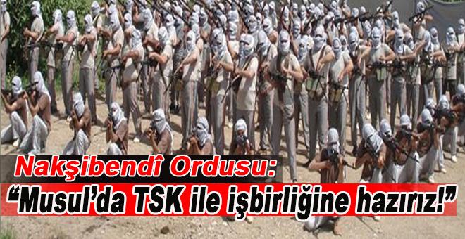 """Nakşibendi Ordusu; """"Musul'da Türk Ordusu ile operasyona hazırız!"""""""