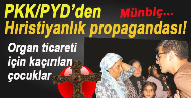 Münbiç'te PKK/PYD'den Hristiyanlık propagandası!