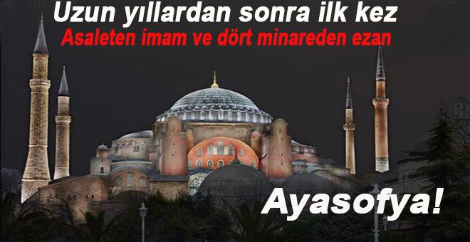 Uzun yıllardan sonra ilk kez; Ayasofya imam ve ezana kavuştu!