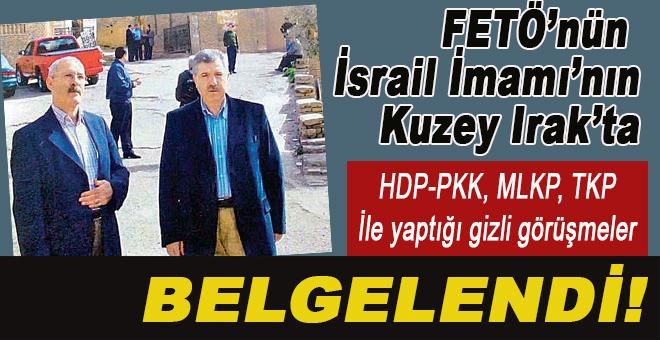 FETÖ'nün İsrail imamı ile, PKK, TKP, MLKP gizli toplantıda!