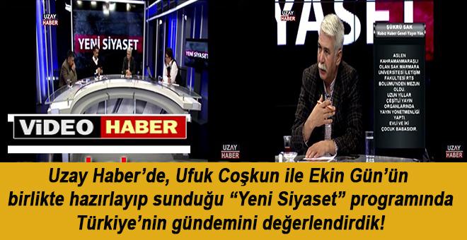 """Nabız Haber GYY Şükrü Sak """"Yeni Siyaset"""" programında Ufuk Coşkun ve Ekin Gün'ün konuğuydu"""