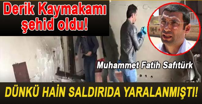 Son dakika; Derik Kaymakamı Muhammet Fatih Safitürk şehit oldu