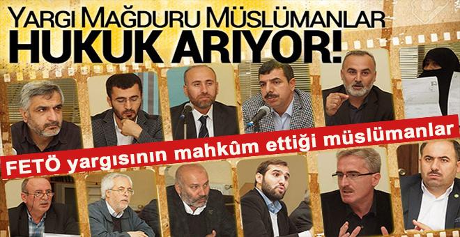 Yargı Mağduru Müslümanlar Hukuk Arıyor