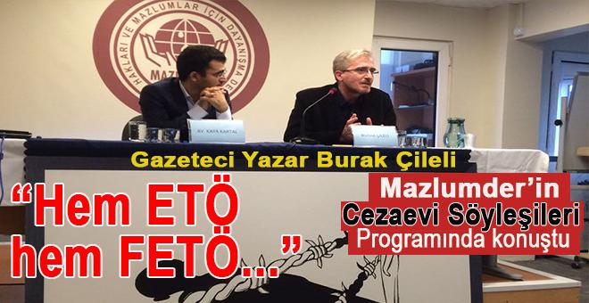 """Gazeteci yazar Burak Çileli, Mazlumder'in """"Cezaevi Söyleşileri"""" programında konuştu!"""
