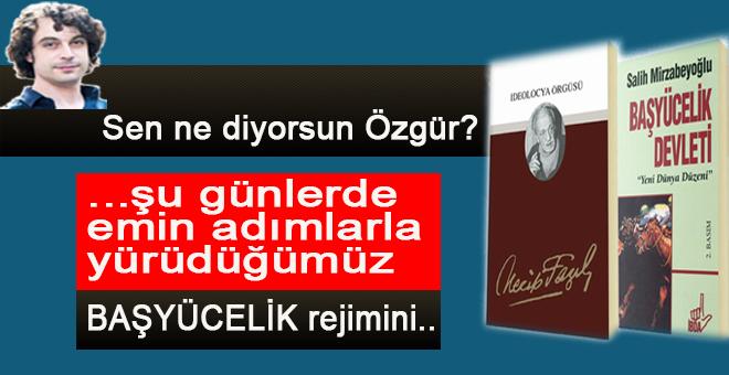 """Özgür Mumcu; """"Şu günlerde emin adımlarla yürüdüğümüz Başyücelik rejimini..."""""""