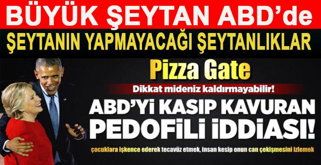 Büyük Şeytan ABD'yi Sarsan Sapıklık ve Çocuk İstismarı iddiaları; #PizzaGate