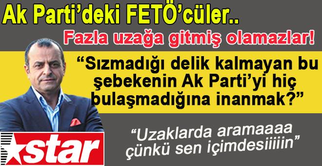 """""""Sızmadığı delik kalmayan bu şebekenin AK Parti'ye hiç bulaşmadığına inanmak mümkün mü?"""""""