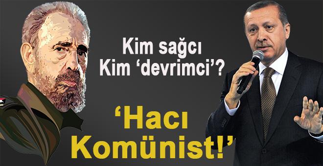"""Hacı komünist!"""