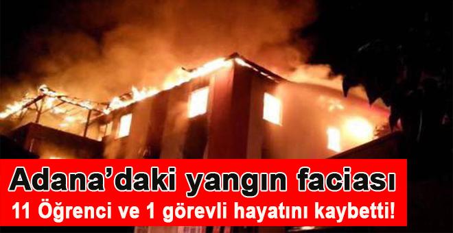 Adana'daki yangında 11 öğrenci ile bir görevli hayatını kaybetti