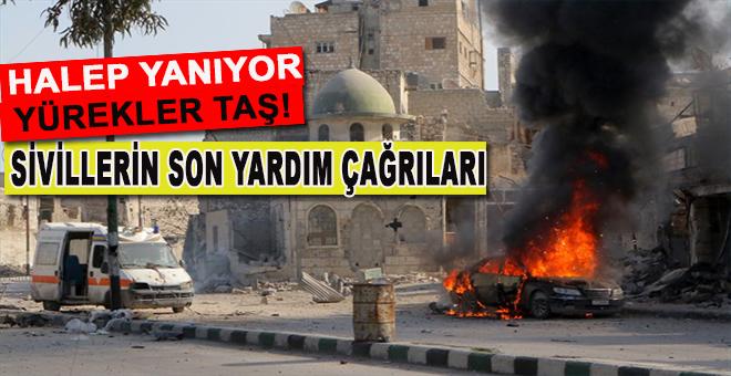 Halep; Sivillerin son yardım çağrıları!