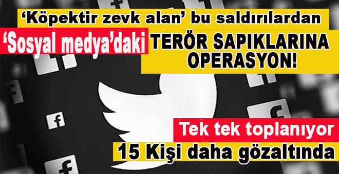 """Sosyal medyadaki """"terör sapıklarına"""" operasyon!"""