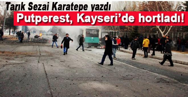 Putperest, Kayseri'de hortladı!
