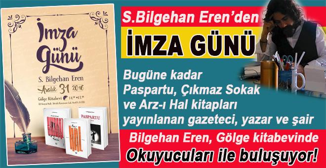 Gazeteci Yazar S. Bilgehan Eren'den İmza günü!