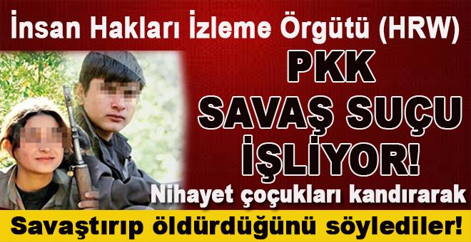 PKK savaş suçu işliyor