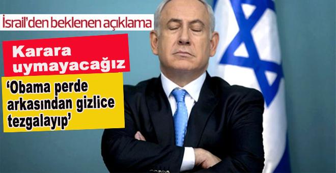 """Netanyahu; """"Bunu perde arkasından Obama tezgahlayıp..."""""""
