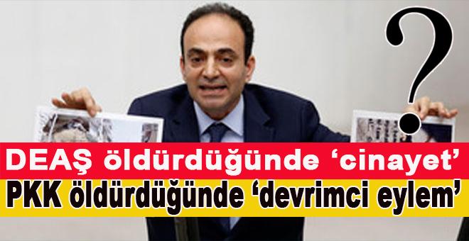 """""""DEAŞ öldürdüğünde 'cinayet', PKK öldürdüğünde 'devrimci eylem'?"""""""
