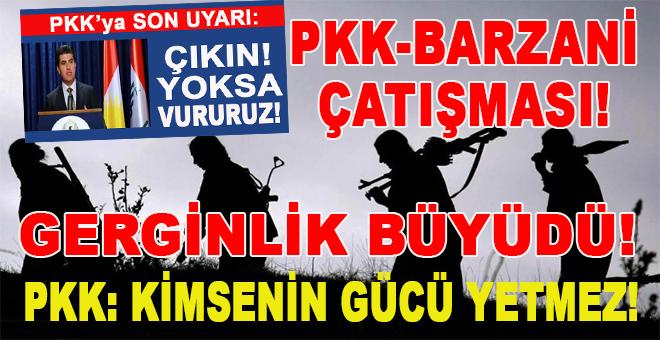 PKK-Barzani çatışması; 'Kimsenin gücü yetmez!'