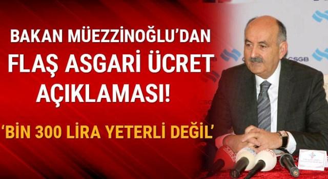 Bakan Müezzinoğlu'ndan flaş asgari ücret açıklaması