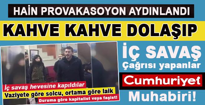 """Hain provakasyon aydınlandı; sizinkiler """"Cumhuriyet muhabiri"""" çıktı!"""