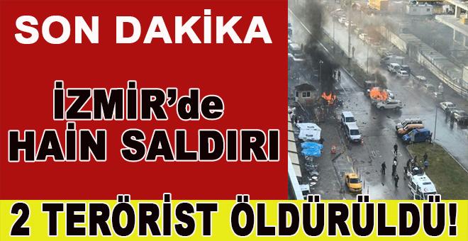 İzmir Adliyesi yakınında bomba yüklü araçla terör saldırısı