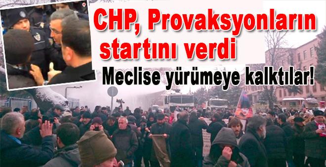 CHP, provakasyonlara start verdi; Meclis'e yürümeye kalktılar!