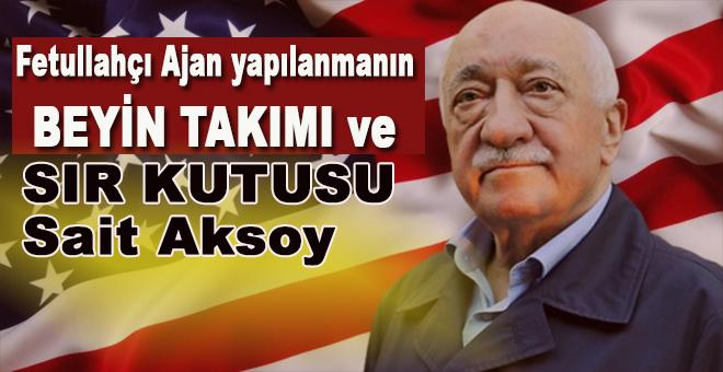 Gülen'in sır kutusu Sait Aksoy