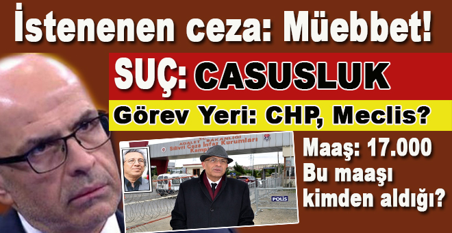 Casus; CHP milletvekili, Meclis'te ve maaşını aleyhine casusluk yaptığı devletten alıyor!